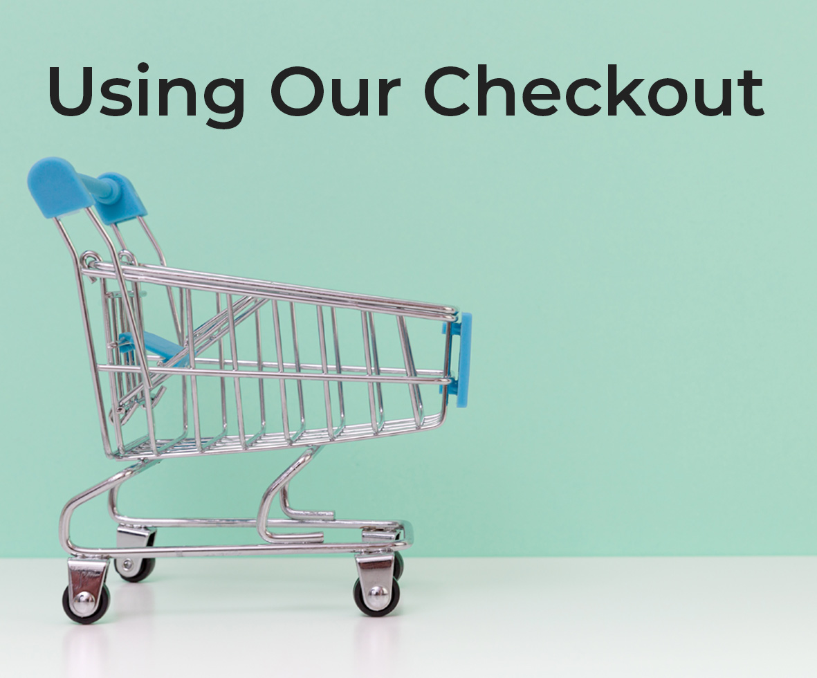 How to Use Our Checkout